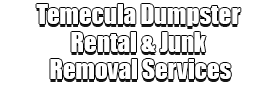 Temecula Dumpster Rental & Junk Removal Services Logo-We Offer Residential and Commercial Dumpster Removal Services, Portable Toilet Services, Dumpster Rentals, Bulk Trash, Demolition Removal, Junk Hauling, Rubbish Removal, Waste Containers, Debris Removal, 20 & 30 Yard Container Rentals, and much more!